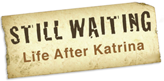 Still Waiting: Life Ater Katrina